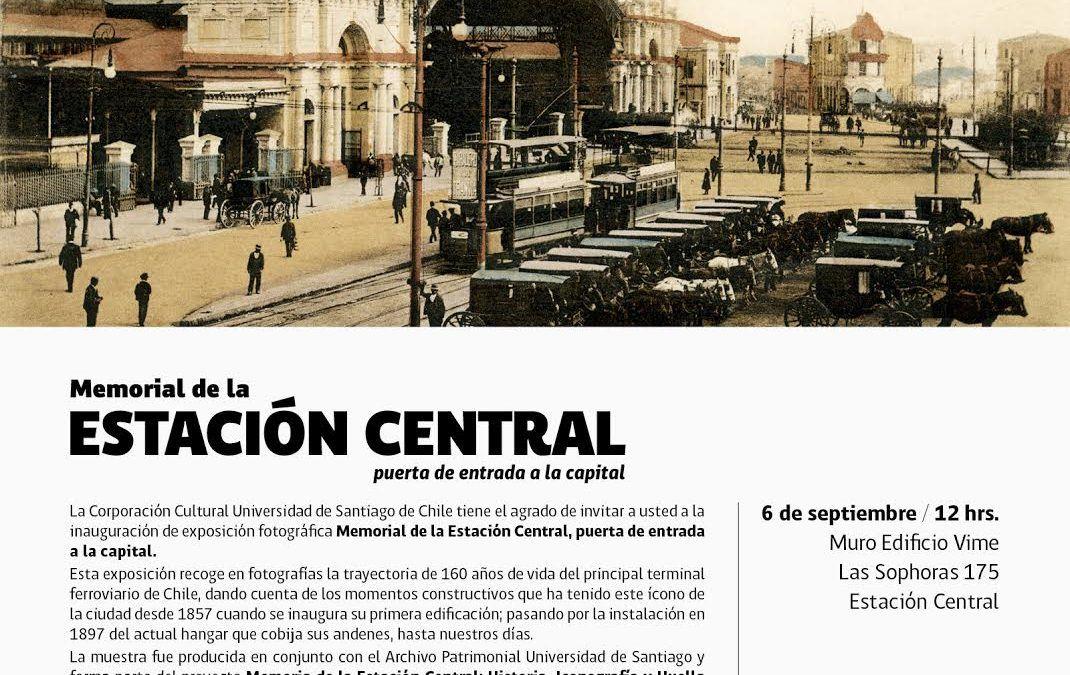 Exposición fotográfica: Memorial de la Estación Central, puerta de entrada a la capital.