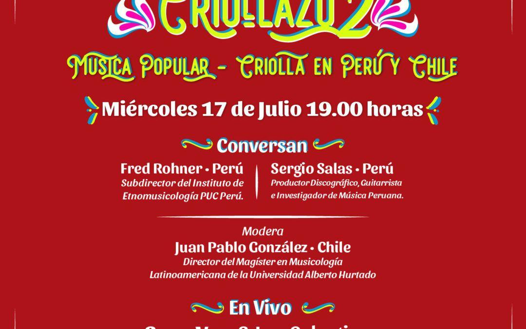 Criollazo: Encuentro de música criolla y popular de Perú y Chile