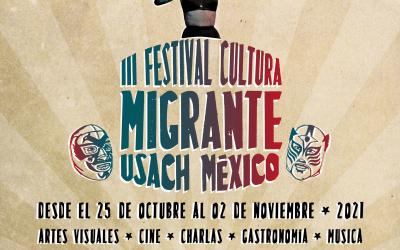 El regreso del Festival Cultura Migrante Usach estará dedicado a México