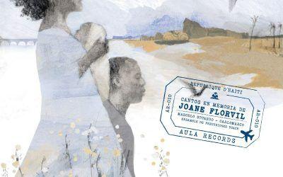 «Cantos en memoria de Joane Florvil»: el nuevo disco de Aula Records